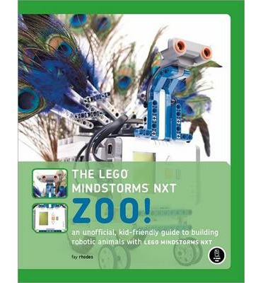 The LEGO MINDSTORMS NXT Zoo! : An Unofficial Kid-friendly Guide to Building Robotic Animals with LEGO MINDSTORMS NXT