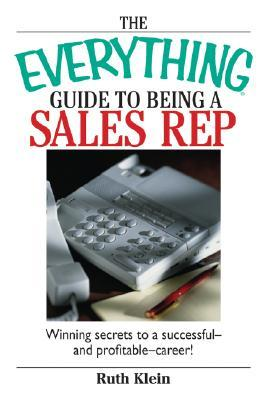 Everything guide to being a sales rep ruth klein 9781593376574