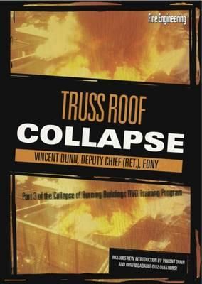 Collapse of Burning Buildings Training Program : Truss Roof Collapse