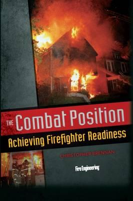The Combat Position : Achieving Firefighter Readiness