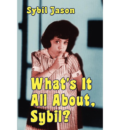 What's It All About, Sybil? the Sybil Jason International Fan Club
