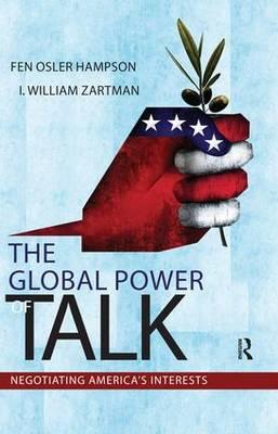The Global Power of Talk : Negotiating America's Interests