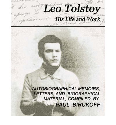 the life and early works of leo tolstoy Tolstoy his life and works leo tolstoy wikipedia, tolstoy rejected the two works later in his life as something not towards the end of his life, tolstoy become more and more occupied with the.