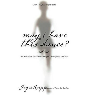 May I Have This Dance : An Invitation to Faithful Prayer Throughout the Year