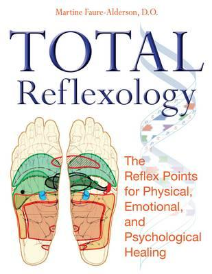 Total Reflexology : The Reflex Points for Physical, Emotional, and Psychological Healing