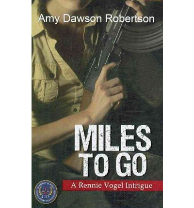 Miles to Go: A Ronnie Vogel Intrigue