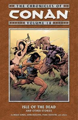 The Chronicles of Conan Volume 18: Isle of the Dead and Other Stories