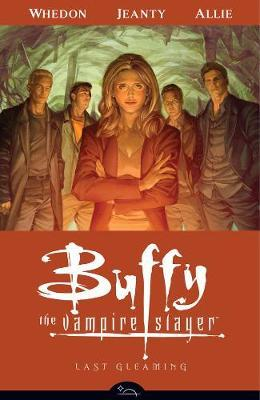 Buffy the Vampire Slayer: Last Gleaming Season 8, volume 8
