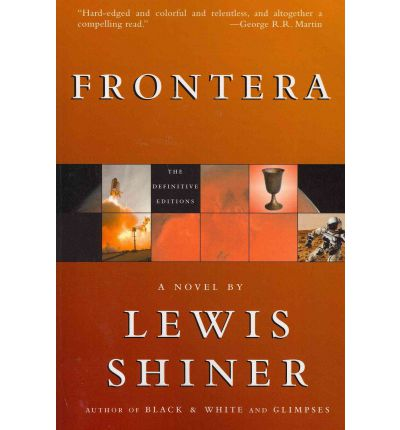 a review of lewis shiners novel frontera