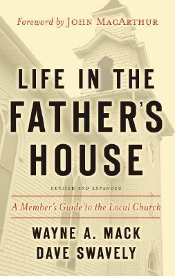 Life in the Father's House : A Member's Guide to the Local Church