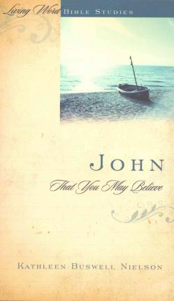John: So That You May Believe