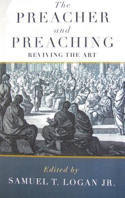 The Preacher and Preaching : Reviving the Art in the Twentieth Century