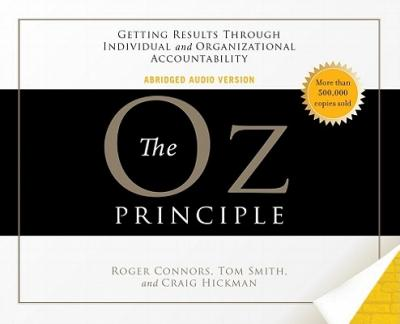 The Oz principle : getting results through individual and organizational accountability /