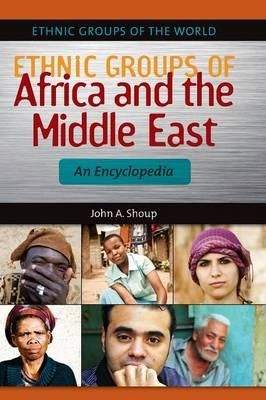 Ethnic Groups of Africa and the Middle East : An Encyclopedia
