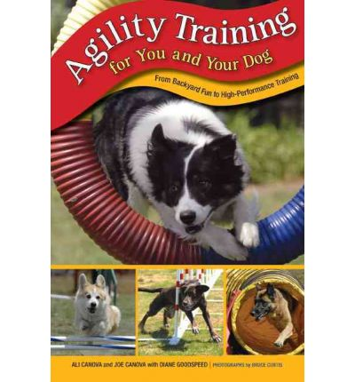 Agility Training for You and Your Dog : From Backyard Fun to High-Performance Training