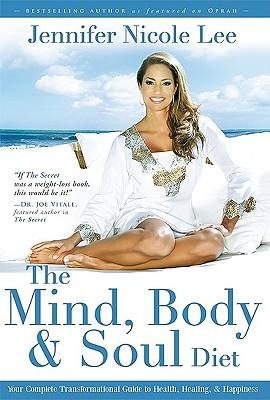 The Mind, Body & Soul Diet : Your Complete Transformational Guide to Health, Healing & Happiness