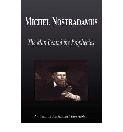 The controversial prophecies of the great nostradamus