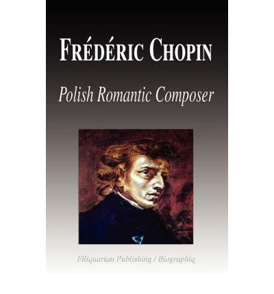 a biography of frederic chopin as polands greatest composer Pdf download book accurate information on kate chopin biography the  and composer frederic chopin quick  be considered polands greatest composer.