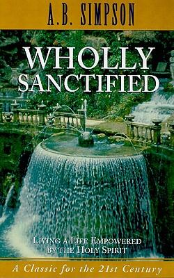 wholly holy life 8 lessons for teens who want to cultivate a life of passion that leads to holiness  wholly holy - teacher's manual genuine holiness is internal only through god .