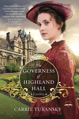 The Governess of Highland Hall : A Novel