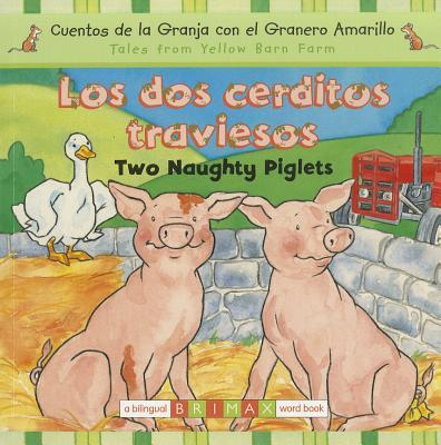 Los Dos Cerditos Traviesos/Two Naughty Piglets