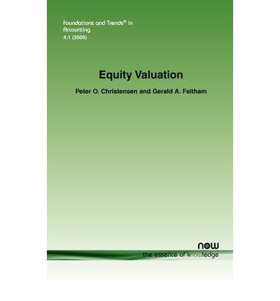 equity valuation Equity valuation process only involves future projections of financials analysis of industry is not important in conducting equity valuation understanding the business is an important step in .