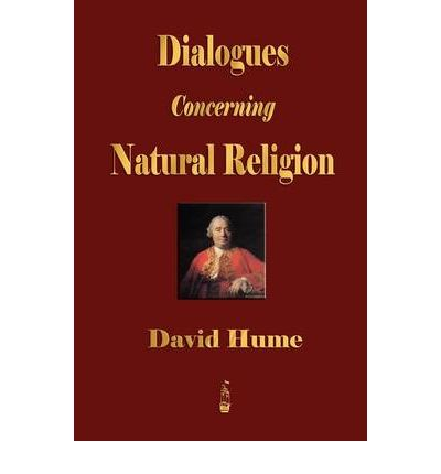 hume about natural religion and how A permanent online resource for hume scholars and students, including reliable texts of almost everything written by david hume, and links to secondary material on the web.