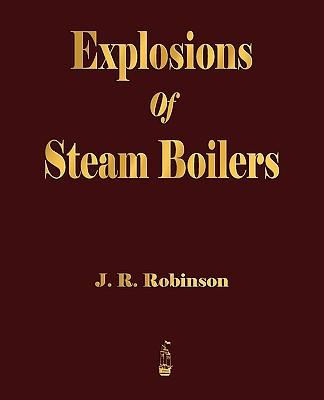 Explosions of Steam Boilers