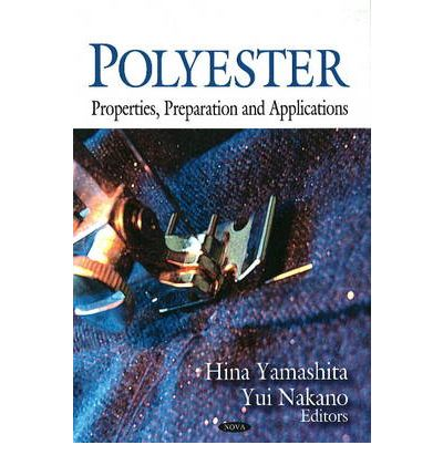 Polyester : Properties, Preparation and Applications