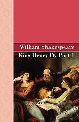 "king henry iv part 1 The problems of authoritarian parenting in 1  the father-son relationship between king henry and hal in 1 henry iv,  ""the first part of king henry the."