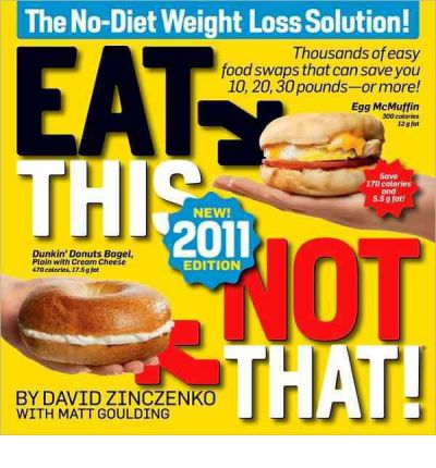Eat This Not That 2011 : The No-diet Weight Loss Solution!