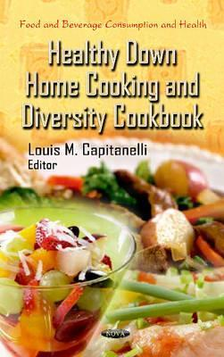 Healthy Down Home Cooking & Diversity Cookbook