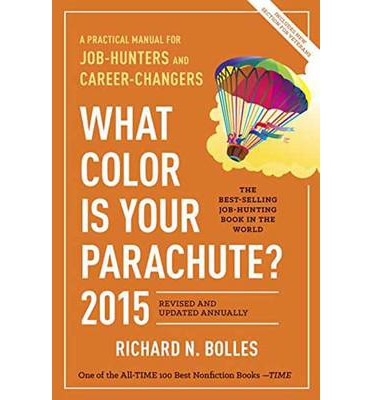 What Color Is Your Parachute 2015 Richard N Bolles 9781607745556