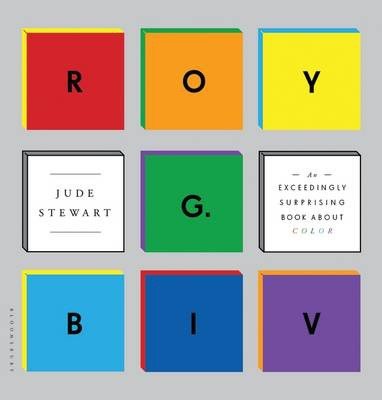 Roy G. Biv : An Exceedingly Surprising Book about Color