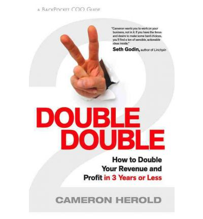 Double Double : How to Double Your Revenue & Profit in 3 Years of Less