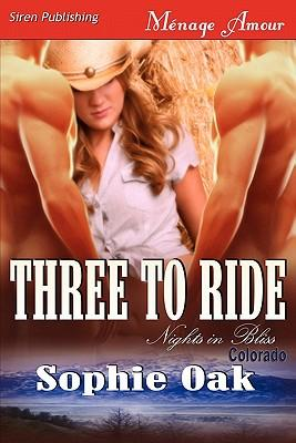 Three to Ride [Nights in Bliss, Colorado 1] (Siren Publishing Menage Amour)