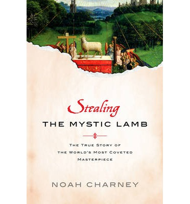 Stealing the Mystic Lamb : The True Story of the World's Most Stolen Masterpiece
