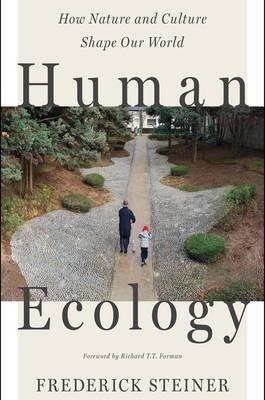 Human Ecology How Nature And Culture Shape Our World