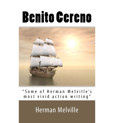 critics view on the concept of violence in the novella benito cereno by herman melville