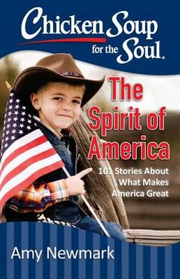 Chicken Soup for the Soul : The Spirit of America