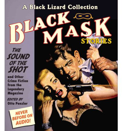 Black Mask 8: The Sound of the Shot : And Other Crime Fiction from the Legendary Magazine