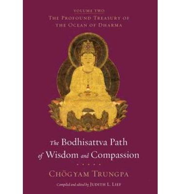 The Bodhisattva Path of Wisdom and Compassion: Volume Two : The Profound Treasury of the Ocean of Dharma