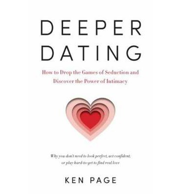 deeper dating by ken page Deeper dating offers a wiser approach to the search for love its founder, ken page, lcsw, offers teleclasses, lectures, and a psychology.