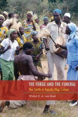 The Forge and the Funeral : The Smith in Kapsiki/Higi Culture
