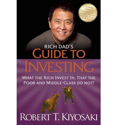 Rich Dad's Guide to Investing : Robert T. Kiyosaki : 9781612680200