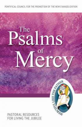 The Psalms of Mercy: Pastoral Resources for Living the Jubilee