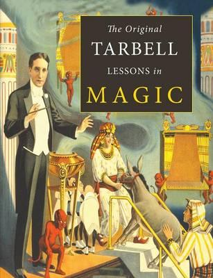 The Original Tarbell Lessons in Magic