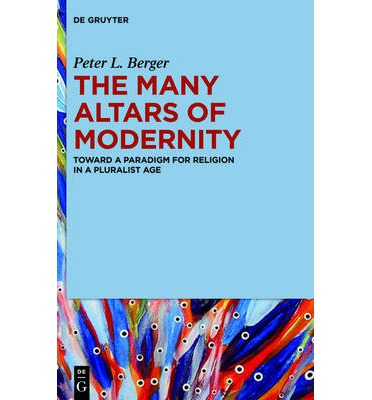 Pdf kostenloser E-Book-Download The Many Altars of Modernity : Toward a Paradigm for Religion in a Pluralist Age iBook
