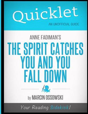 """analysis of anne fadimans the spirit catches The spirit catches you and you fall down in the book titled """"the spirit catches you and you fall down,"""" anne fadiman, an author who helped open the eyes of countless people gives the incredible story of the hmong people."""