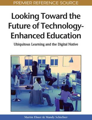 Looking Toward the Future of Technology-Enhanced Education : Ubiquitous Learning and the Digital Native